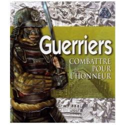Guerriers, combattre pour l'honneur